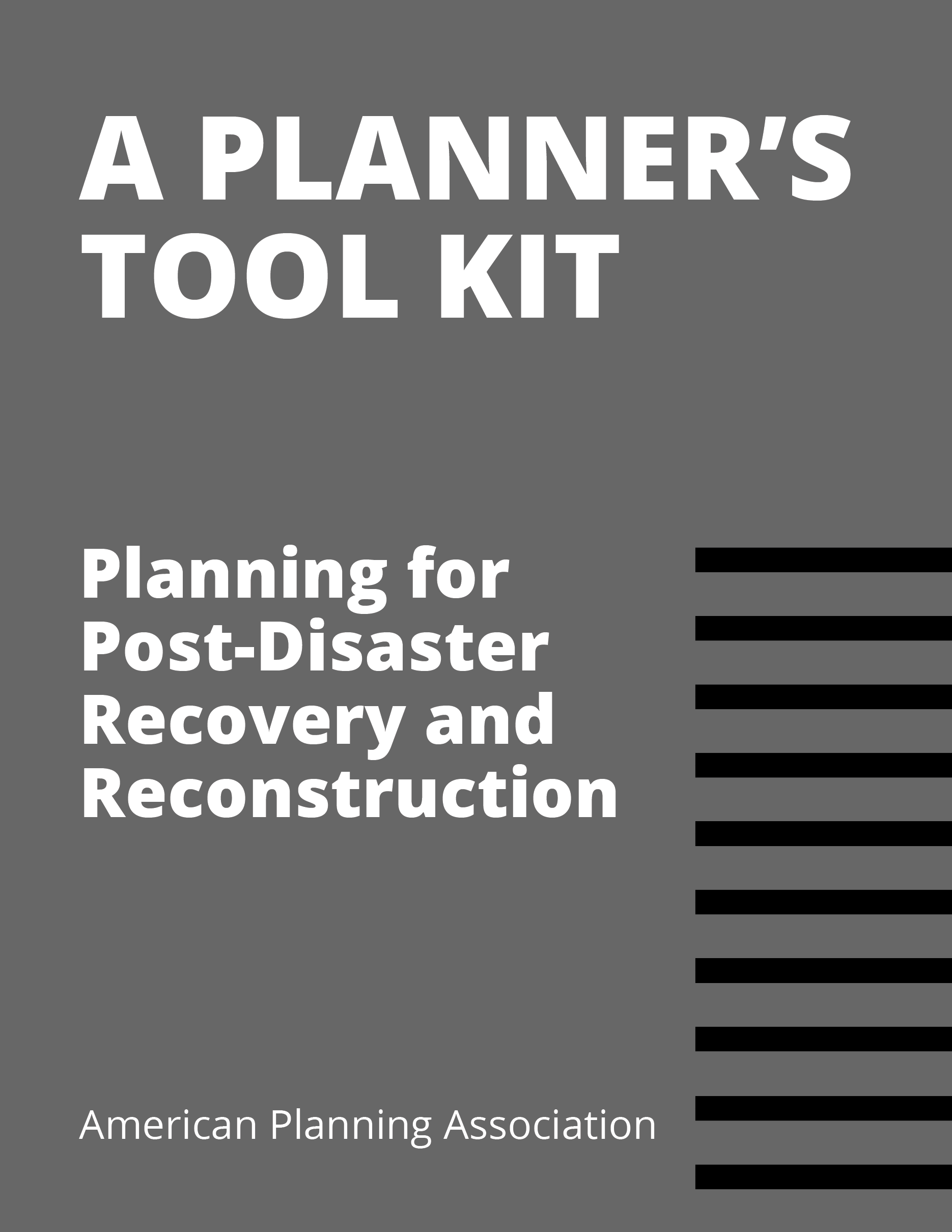 A Planner's Tool Kit from Planning for Post-Disaster Recovery and Reconstruction